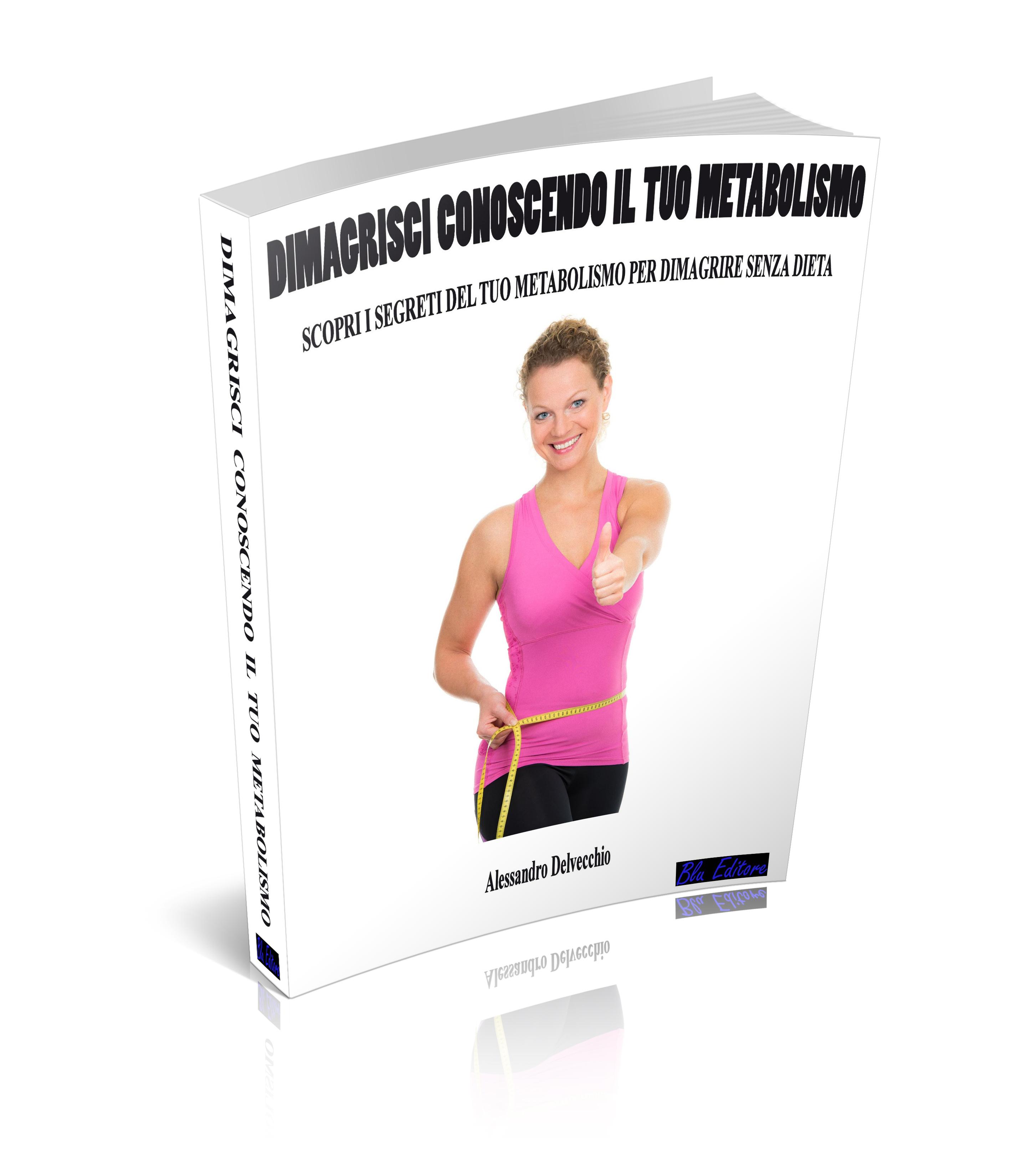 Dimagrisci conoscendo il tuo metabolismo