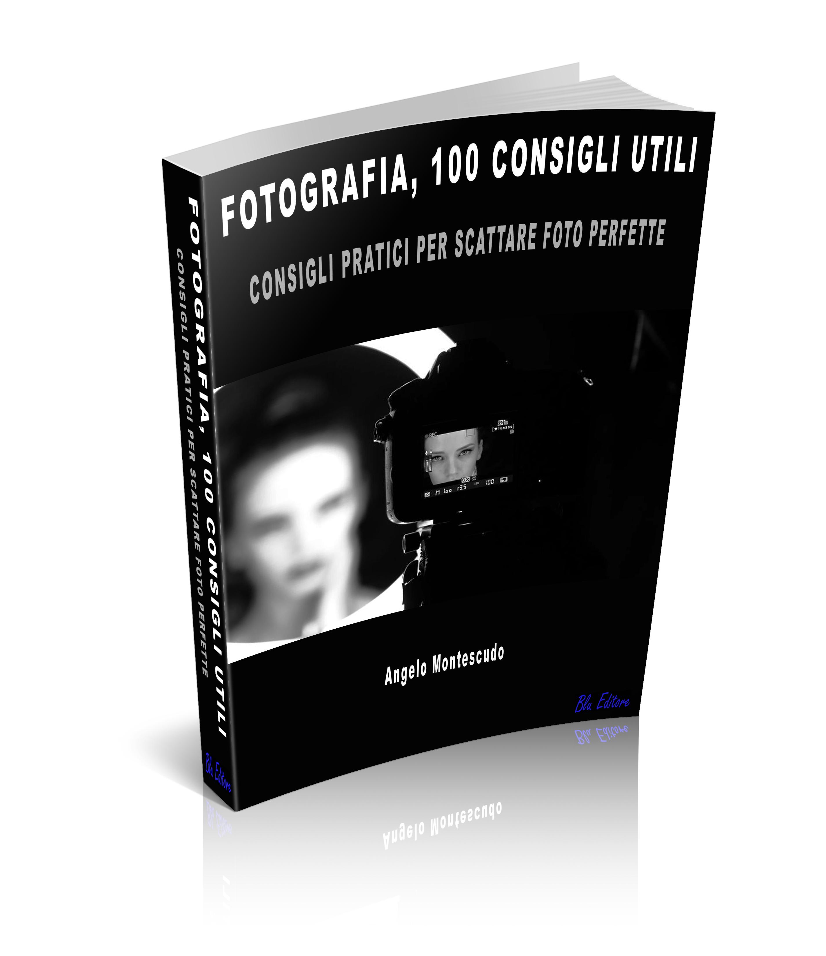 Fotografia – 100 Consigli Utili